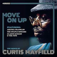 Move on up: The Songs of Curtis Mayfield