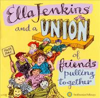 Ella Jenkins and A Union of Friends Pulling Together