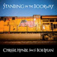 STANDING IN THE DOORWAY: CHRISSIE HYNDE SINGS BOB DYLAN (CD)