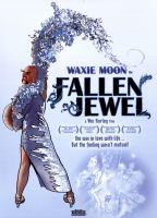 Waxie Moon in Fallen jewel