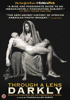 THROUGH A LENS DARKLY - BLACK PHOTOGRAPHERS AND THE EMERGENCE OF A PEOPLE (DVD)