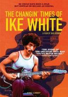 THE CHANGIN' TIMES OF IKE WHITE (DVD)