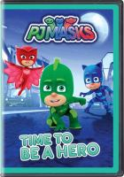 PJ Masks. Time to be a hero