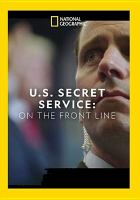 US Secret Service On the Front Line (aka Chain of Commmand).