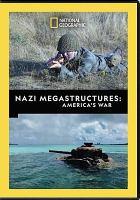 Nazi megastructures. America's war