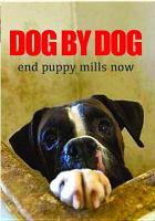 Dog by dog end puppy mills now