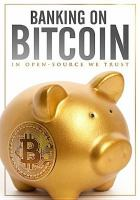 Banking on bitcoin in open-source we trust