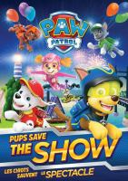 PAW patrol. Pups save the show