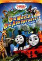 Thomas & friends. Big world! Big adventures! the movie