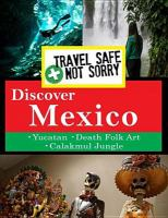 Travel safe, not sorry. Discover Mexico