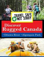 Travel safe, not sorry. Discover rugged Canada
