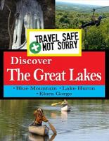 Travel safe, not sorry. Discover the Great Lakes