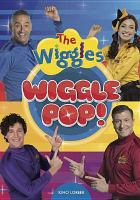 The Wiggles. Wiggle pop!