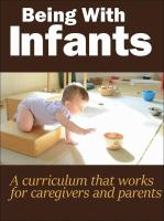 Being with infants a curriculum that works for caregivers and parents