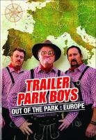 Trailer park boys, Out of the park. Season 1, Europe