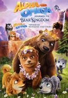 Alpha and Omega. Journey to Bear Kingdom