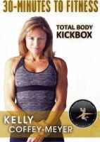 30-minutes to fitness. Total body kickbox