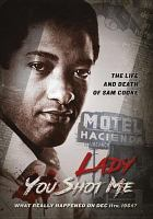 Lady you shot me the life and death of Sam Cooke