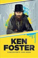 Ken Foster Vancouver's Van Gogh