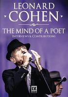 Leonard Cohen the mind of a poet : interviews & contributions.
