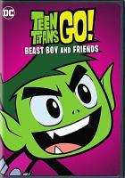 Teen Titans go!. Beast Boy and friends
