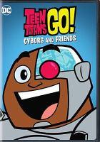 Teen Titans go!. Cyborg and friends