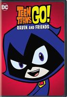 Teen Titans go!. Raven and friends
