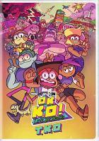 OK K.O. let's be heroes. Season 1, volume 1