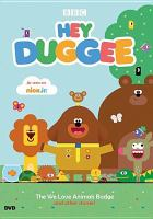 Hey Duggee. The we love animals badge and other stories!