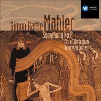 """MAHLER, G.: Symphony No. 6, """"Tragic"""" (Rattle)"""