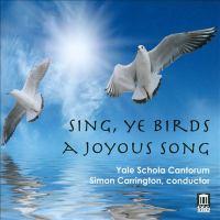 Choral Concert: Yale Schola Cantorum - TAVERNER, J. / BENNETT, R.R. / GIBBONS, O. / TALLIS, T. (Sing, Ye Birds, A Joyous Song)