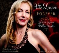 LEMPER, Ute: Forever - The Love Poems of Pablo Neruda