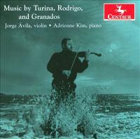 Violin Recital: Avila, Jorge - TURINA, J. / RODRIGO, J. / GRANADOS, E