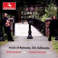 Chamber Music - REINECKE, C. / KALLIWODA, J.W. / SITT, H. (Deubner-Fauchet Duo)