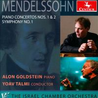 MENDELSSOHN, Felix: Piano Concertos Nos. 1 and 2 / Symphony No. 1 (Goldstein, Israel Chamber Orchestra, Talmi)