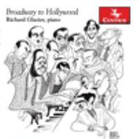 Piano Recital: Glazier, Richard - KAPER, B. / HERRMANN, B. / GERSHWIN, G. / LOEWE, F. / WEILL, K. (Broadway to Hollywood)