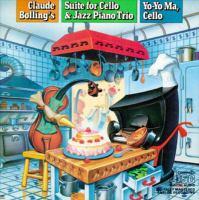BOLLING, C.: Suite for Cello and Jazz Piano Trio (Yo-Yo Ma, Michel, Bolling, Dayan)
