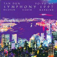 """TAN, Dun: Symphony 1997, """"Heaven Earth Mankind"""" (Yo-Yo Ma, Hong Kong Philharmonic, Tan Dun)"""