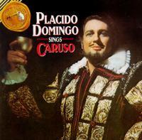 Opera Arias: Domingo, Plácido - PUCCINI, G. / DONIZETTI, G. / LEONCAVALLO, R. / MASSENET, J. (Plácido Domingo Sings Caruso)