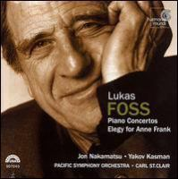 FOSS, L.: Piano Concertos Nos. 1 and 2 / Elegy for Anne Frank (Jon Nakamatsu, Kasman, Pacific Symphony Orchestra, St. Clair)