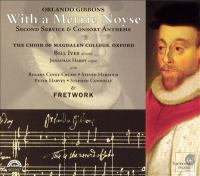 GIBBONS, O.: Choral and Instrumental Music (Covey-Crump, Magdalen College Choir, Oxford, Hardy, Ives)