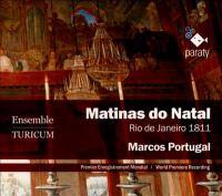 PORTUGAL, M.A.: Matinas Do Natal (Turicum Ensemble)