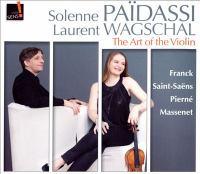 Violin Recital: Paidassi, Solenne - FRANCK, C. / SAINT-SAËNS, C. / PIERNÉ, G. / MASSENET, J. (The Art of the Violin)