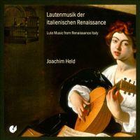 Lute Recital: Held, Joachim - CANOVA DA MILANO, F. / BORRONO, P.P. / PALADINO, G.P. (Lute Music From Renaissance Italy)