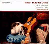 Guitar Recital: Hoppstock, Tilman - BUXTEHUDE, D. / COUPERIN, L. / FROBERGER, J.J. (Baroque Suites for Guitar)