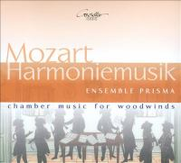 MOZART, W.A.: Chamber Music for Woodwinds (Ensemble Prisma)