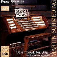SCHMIDT, F.: Organ Music, Vol. 4 - Preludes and Fugues / Toccata in C Major (Schmeding)