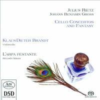 RIETZ, J.: Fantaisie / Cello Concerto / GROSS, J.B.: Cello Concerto (K.-D. Brandt, L'arpa Festante, R.M. Minasi)