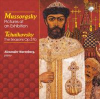 MUSSORGSKY, M.P.: Pictures at An Exhibition / TCHAIKOVSKY, P.I.: The Seasons (Warenberg)