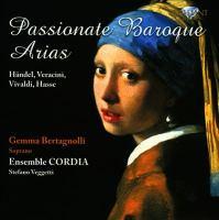 Opera Arias and Orchestral Music (Baroque) - HASSE, J.A. / HANDEL, G.F. / VERACINI, F.M. / VIVALDI, A. (Bertagnilli, Cordia Ensemble, Veggetti)